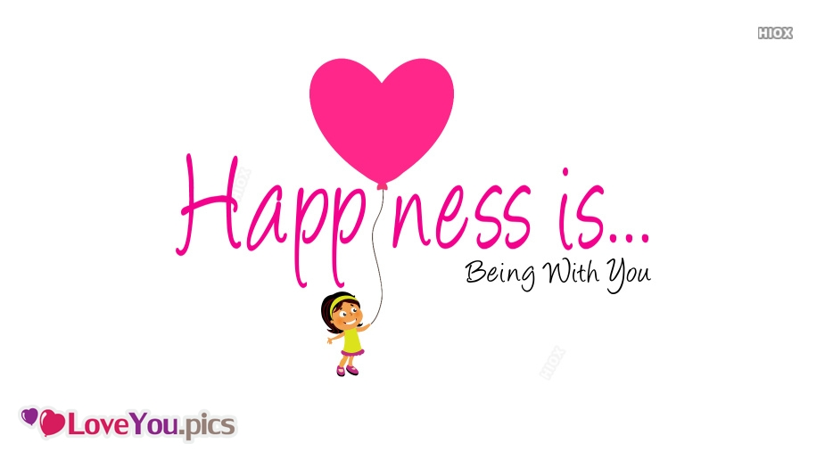 Happiness is Being With You