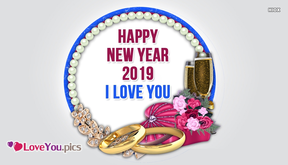 Happy New Year 2019 I Love You Loveyou Pics