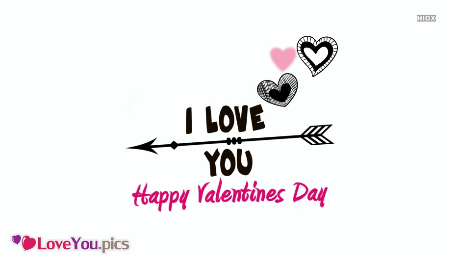 I Love You and Happy Valentines Day Greetings