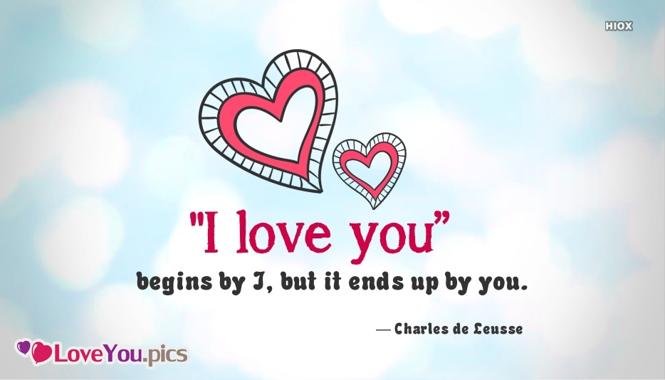 "I Love You"" Begins By I, But It Ends Up By You - Charles De"