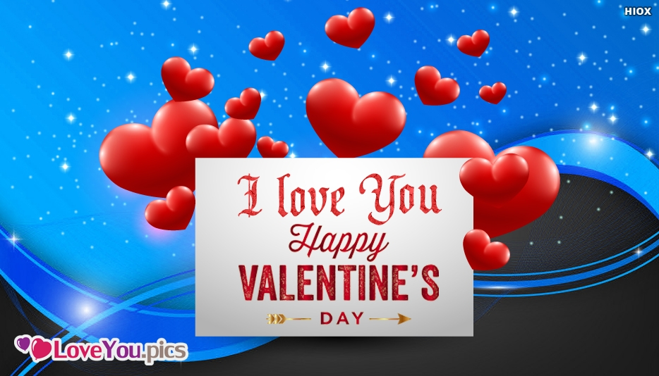 I Love You My Sweetheart. Happy Valentines Day