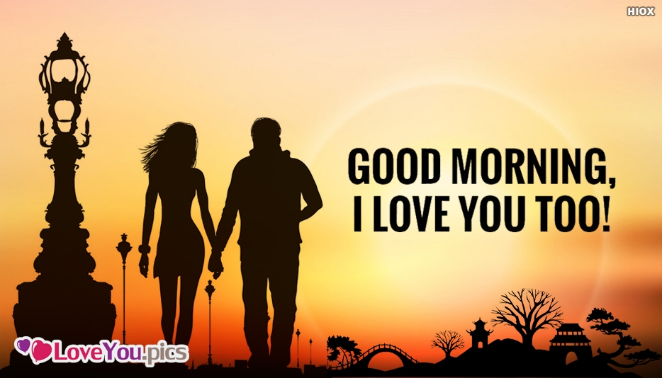 Good Morning. I Love You Too Image