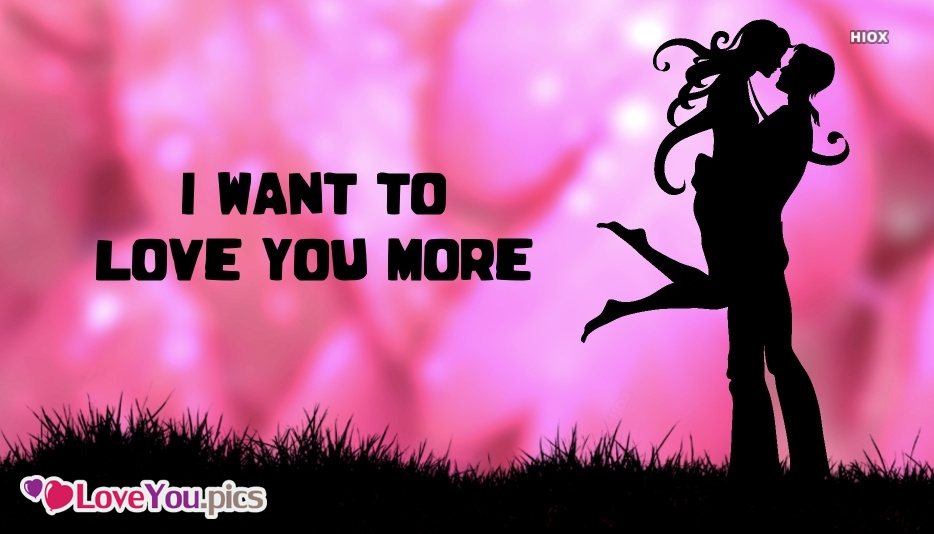 I Want To Love You More Message