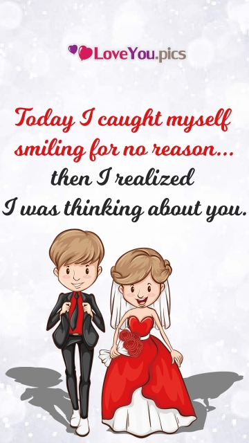 Today I Caught Myself Smiling For No Reason... Then I Realized I Was Thinking About You