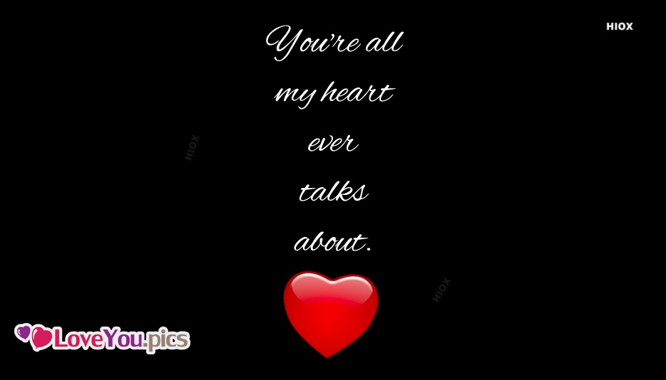 Love Quotes Dp You Re All My Heart Ever Talks About Loveyou Pics