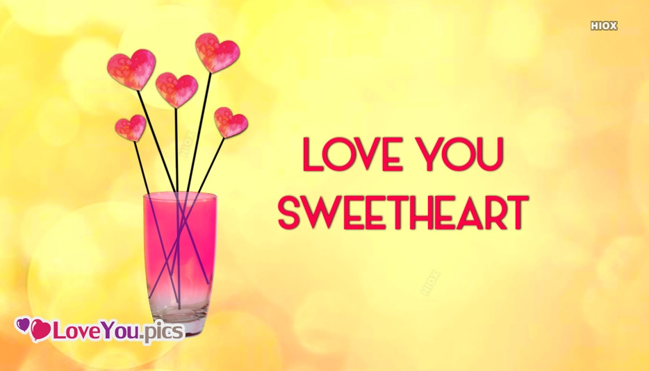 Love You Sweetheart Pictures At Loveyoupics