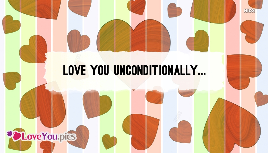 Unconditional Love Quotes Images For Friends and Family