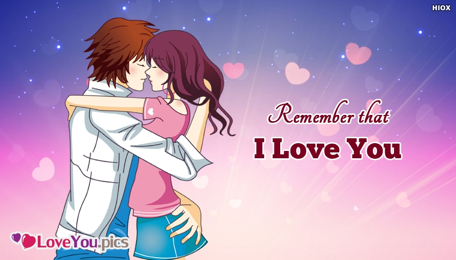 Remember That I Love You Saying Message