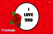 I Love You With Rose Flower