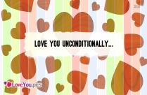 Love You Unconditionally Quote Image