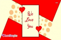 We Love You Heart Images